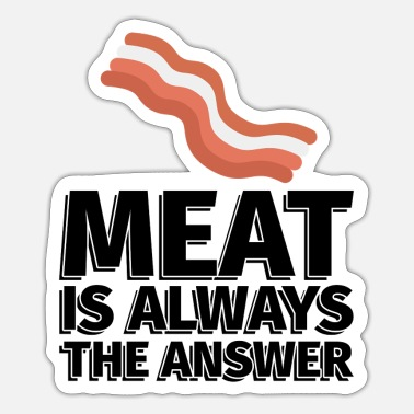 Wurst Meat is Always the Answer Bacon - Illustration - Sticker