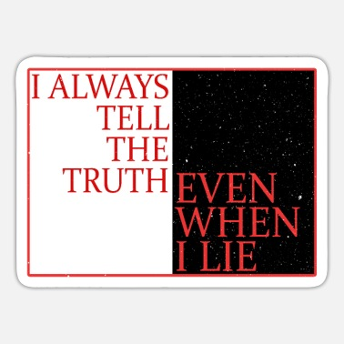 Quotes I always tell the truth even when I lie - Sticker