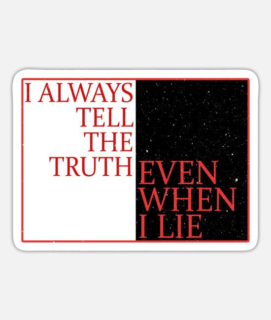 Quote Stickers - I always tell the truth even when I lie - Sticker white mat