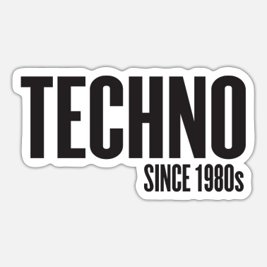 Music Techno Since 1980s - Sticker