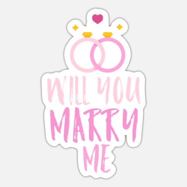 Will You Marry Will you marry me - Sticker