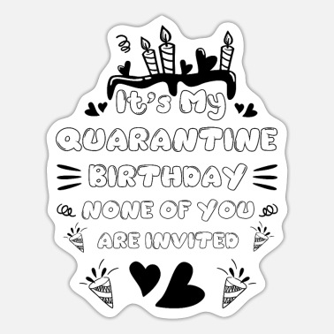 Birthday Quarantaine Verjaardagscadeau Idee Mijn quarantaine - Sticker
