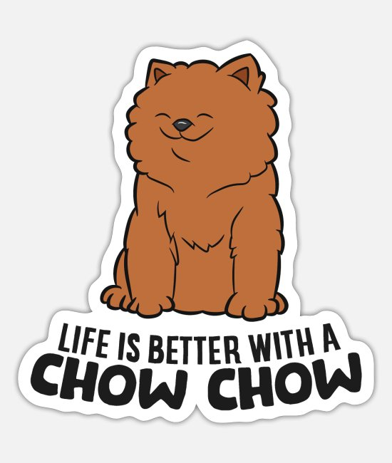 Terrier Stickers - Funny Chow Chow Dog Gift Life Is Better With A - Sticker white mat