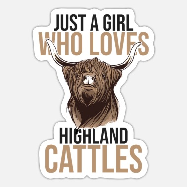 Highland Just a girl who loves Highland Cattle Kuh Rinder - Sticker