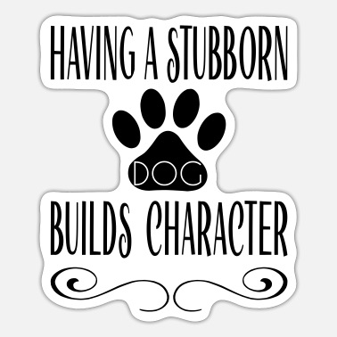 Stubborn Dog Hovawart dog saying dog lover - Sticker
