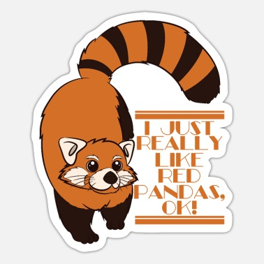 Red Red Panda - I Just Really Like Red Pandas, Ok! - Sticker