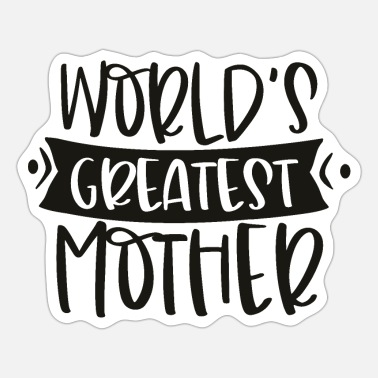 Tallest The tallest mother in the world - Sticker
