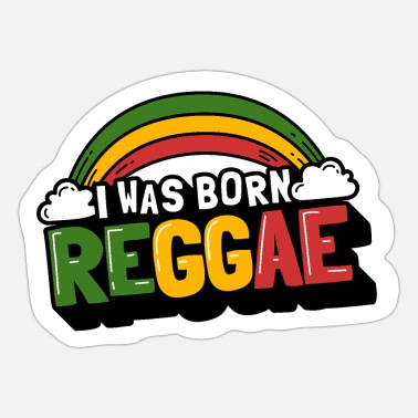 Dancehall Cute reggae rainbow, I Was Born Reggae - Sticker