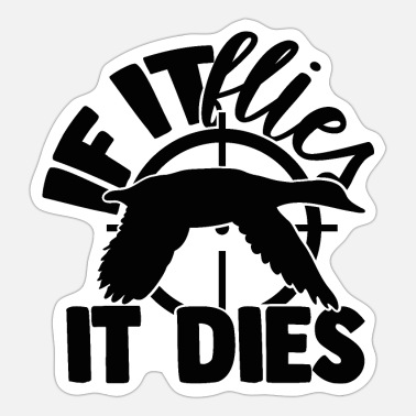 Died If it flies, it dies - Sticker