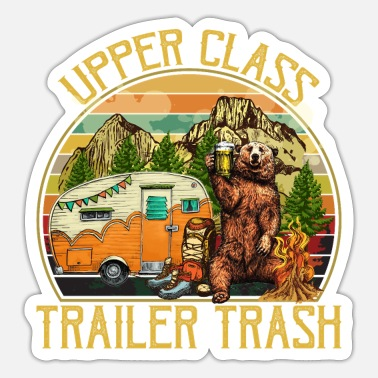 Trailer Trash Upper Class Trailer Trash Funny Camping Bear Shirt - Sticker