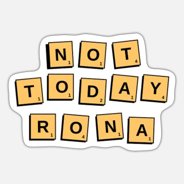 Rona Not Today Rona - Sticker