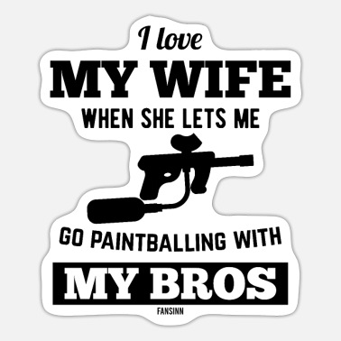 I love my wife paintball saying - Sticker