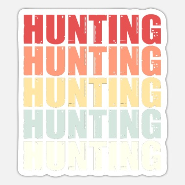 Hunting Hunting Hunting Hunter Hunting Deer Retro Gift - Sticker