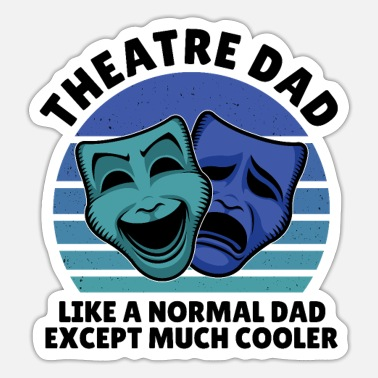 Birthday Theater dad exept much cooler - Sticker