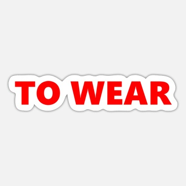 Wear to wear - Sticker