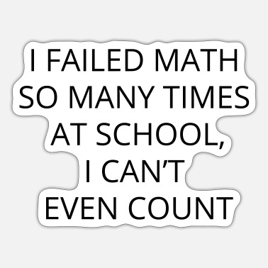Funny Ones Funny one-liner: failed math at school - Sticker