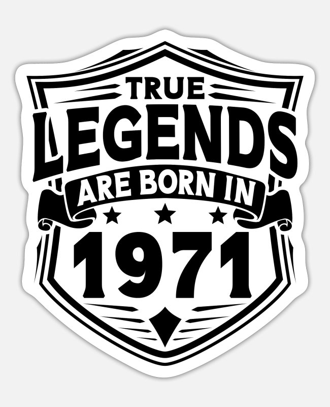 Legend Stickers - Born in 1971 Legends Birthday Gift - Sticker white mat