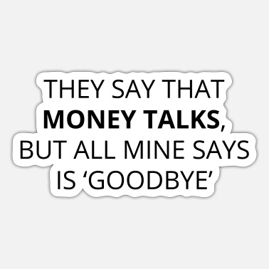 Funny Ones Funny one-liner: money talks - Sticker