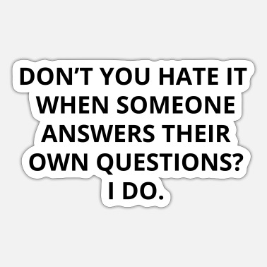 Funny Ones Funny one-liner: answer their own questions - Sticker