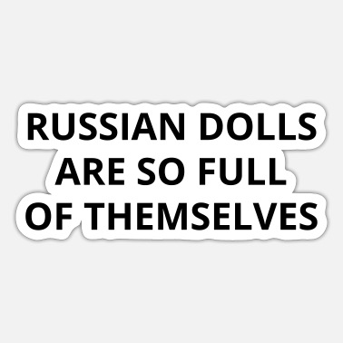 Funny Ones Funny one-liner: russian dolls - Sticker