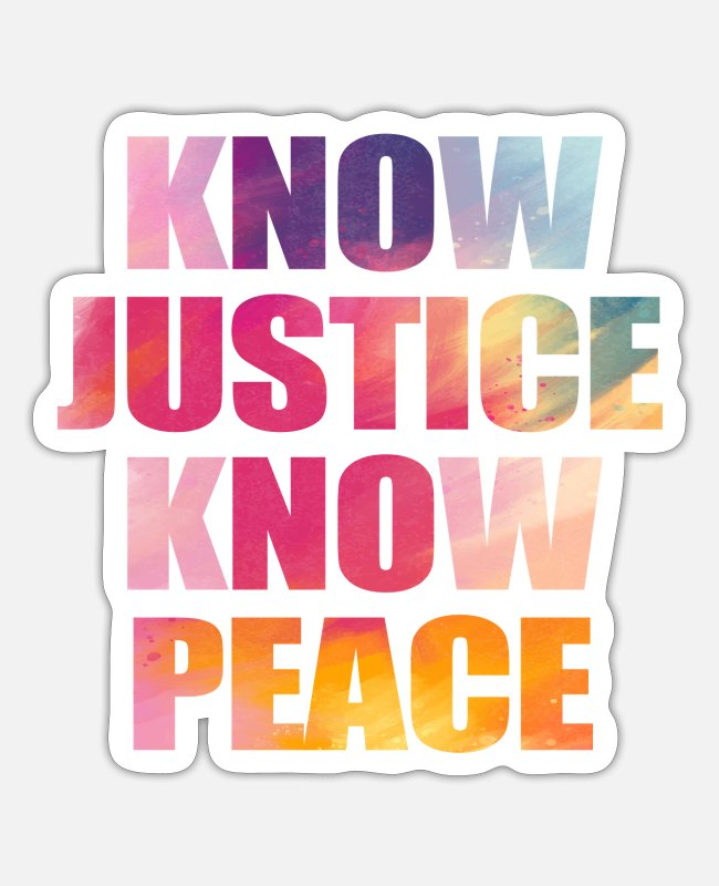 Lovers Sticker - Know justice know peace Geschenk - Sticker Mattweiß