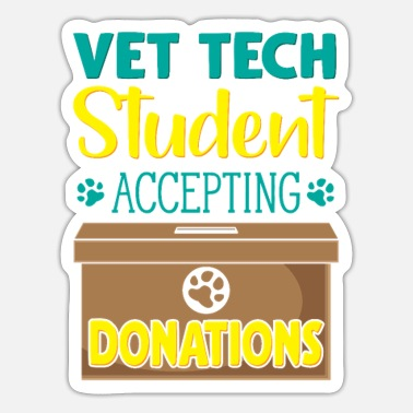 Student Vet Tech Student Accepting Donations - Sticker