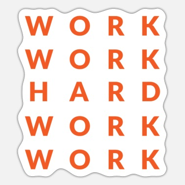 Worker Work work hard work work - Sticker