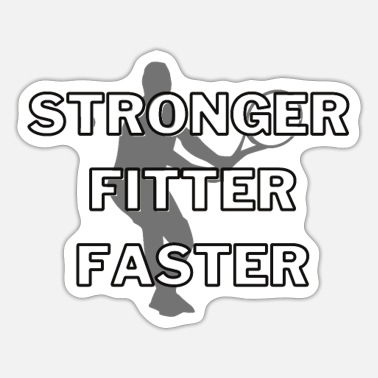 Tennis: Stronger Fitter Faster. - Sticker