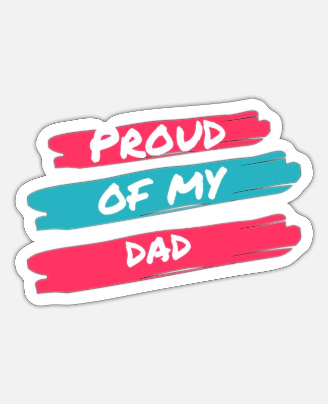 Proud Stickers - Proud of my father - Sticker white matte
