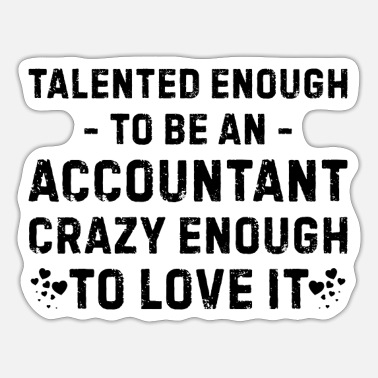 Weihnachtsgeschenk Talented and crazy enough to be an accountant - Sticker
