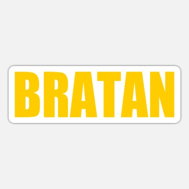 Bratan Bratan - Sticker