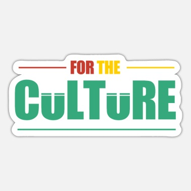 Culture For the culture - Sticker