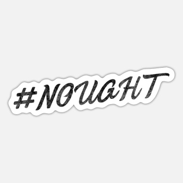 Noughtpointfourlive nought #nought #nichts - Sticker