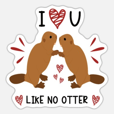 I Love You Like No Otter Animal Of The Year 2021 - Sticker