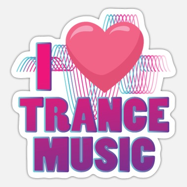 Trance Music I love trance music design for trance music - Sticker