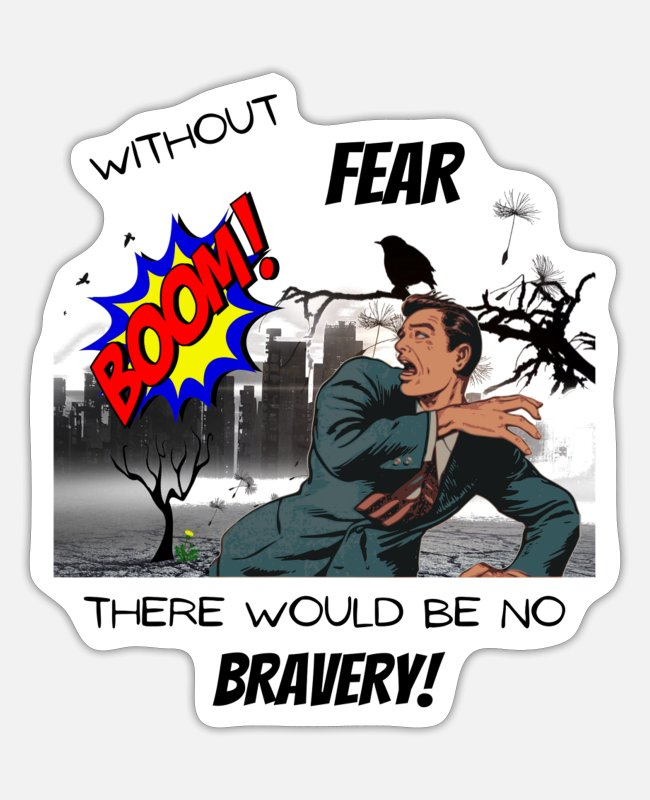 Superhero Stickers - Without Fear There Would Be No Bravery - Sticker white matte