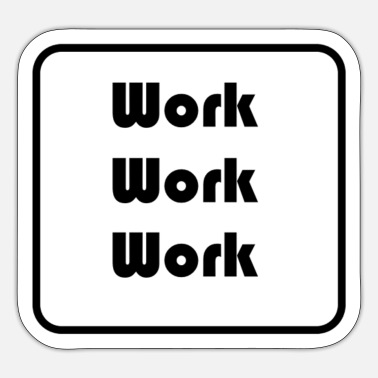 Worker Work Work Work - Sticker