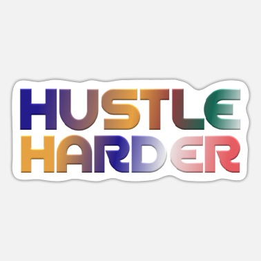 Cool Quote Hustle Harder Cool Quotes - Sticker