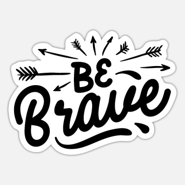 Brave Be brave - Sticker