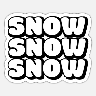 Snow SNOW SNOW SNOW - Sticker