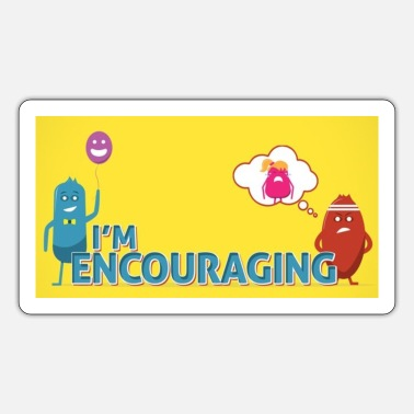 Encouraging Encouraging - Sticker