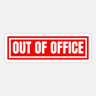 Out Of Office out of office sign red - Sticker