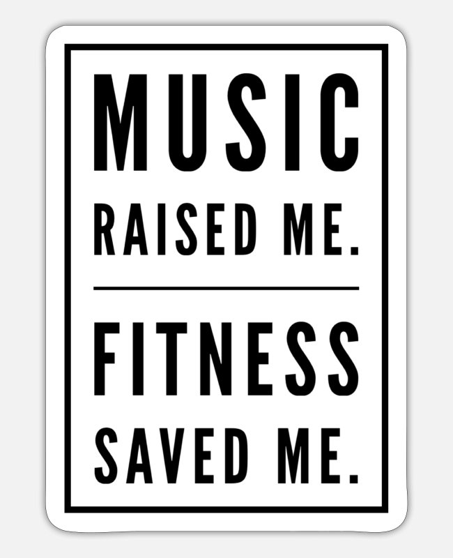 Hipster Stickers - Music raised me. Fitness saved me. - Sticker white matte