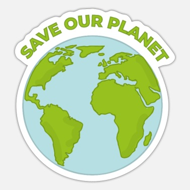 SAVE OUR PLANET 🌍 Environment Protection - Sticker