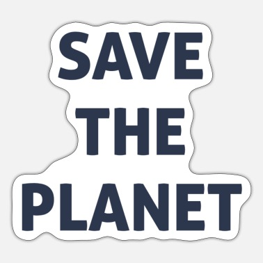 Save The Planet save the planet - Sticker
