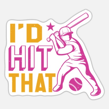 Bat I'D HIT THAT - Sticker