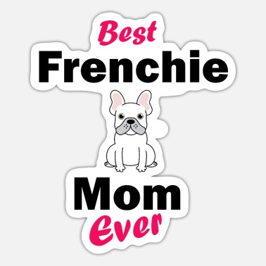 Hond Franse Bulldog - Beste Frenchie Mom ooit Bu - Sticker