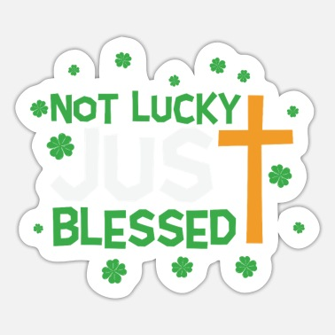 Beer Christ St Patrick Not Lucky Just Blessed Jesus Christ - Sticker