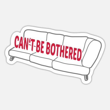 Cant cant be bothered - Sticker