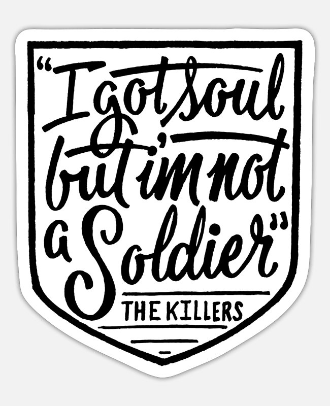 Soldier Stickers - I Got Soul But I m Not a Soldier - Sticker white matte